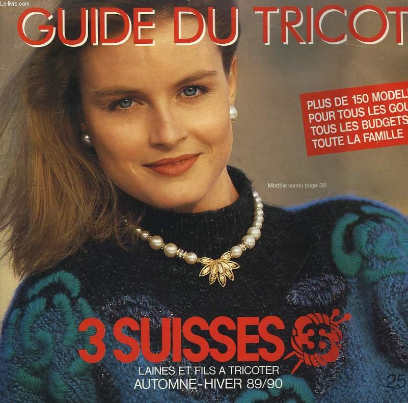 Guide du tricot. collection automne - hiver 89 / 90 3 suisses