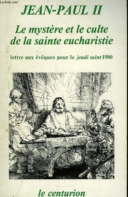 Le Mystère et le culte de la Sainte eucharistie.