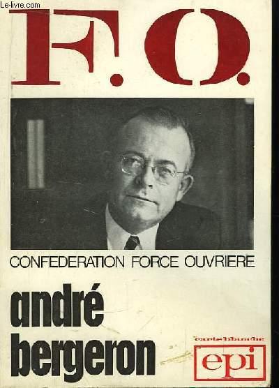 F.O. La Confédération Force Ouvrière.