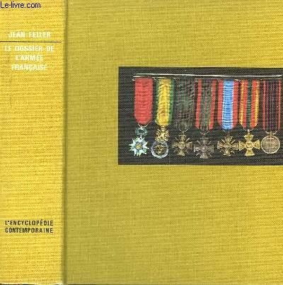 Le dossier de l'Armée Française. La guerre de cinquante ans 1914 - 1962