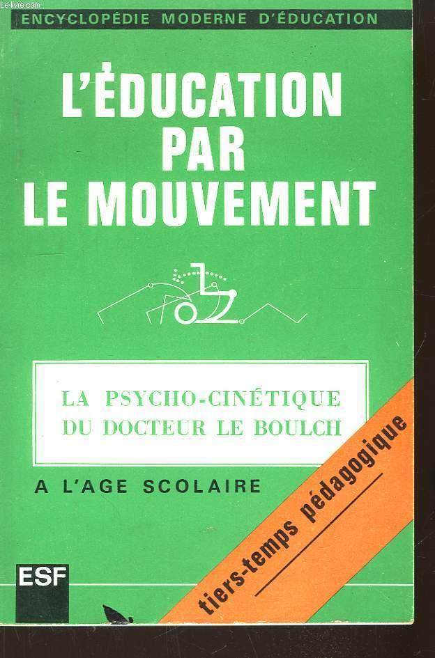 L'Education par le mouvement. La Psycho-cinétique à l'âge scolaire.