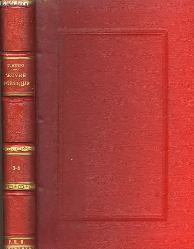 Oeuvre Poétique de Victor Hugo. TOMES 3 et 4, en un seul volume.