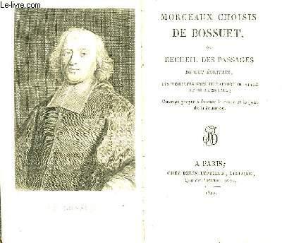 Morceaux choisis de Bossuet, ou Recueil des Passages de cet écrivain.