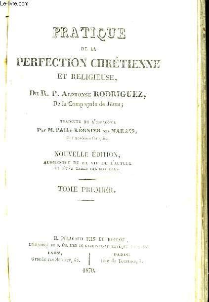 Pratique de la Perfection Chrétienne et Religieuse. TOME 1er