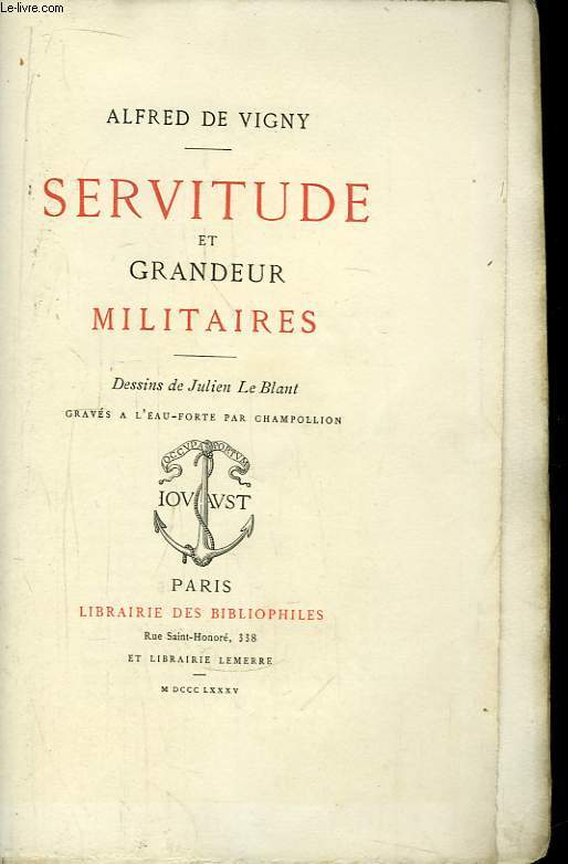 Servitude et Grandeur Militaire.