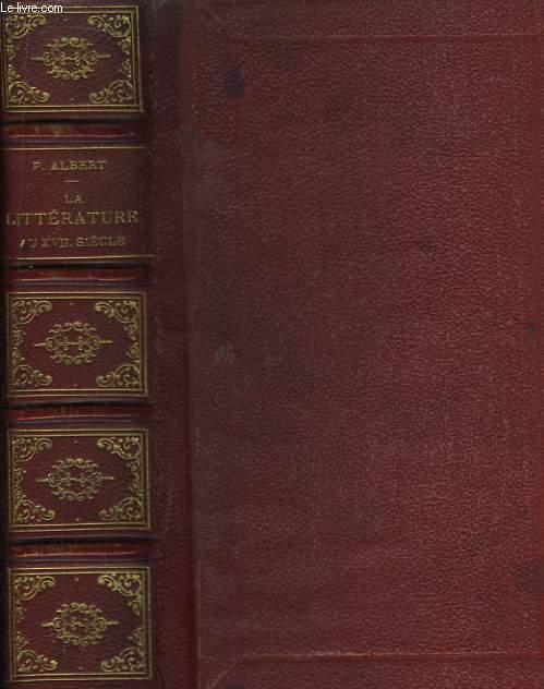 La Littérature Française, au dix-septième siècle.