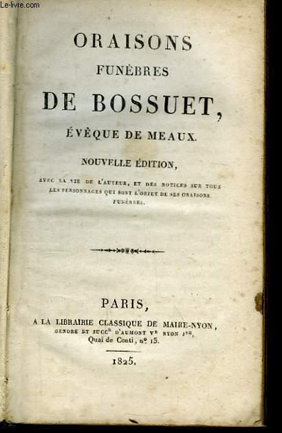 Oraisons Funèbres de Bossuet, Evêque de Meaux.