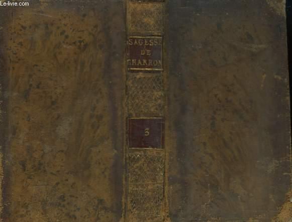 De la Sagesse. Trois livres. TOME III