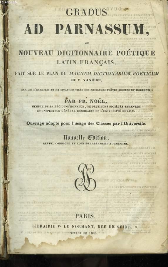 Gradus Ad Parnassum, ou Nouveau Dictionnaire Poétique, Latin-Français.