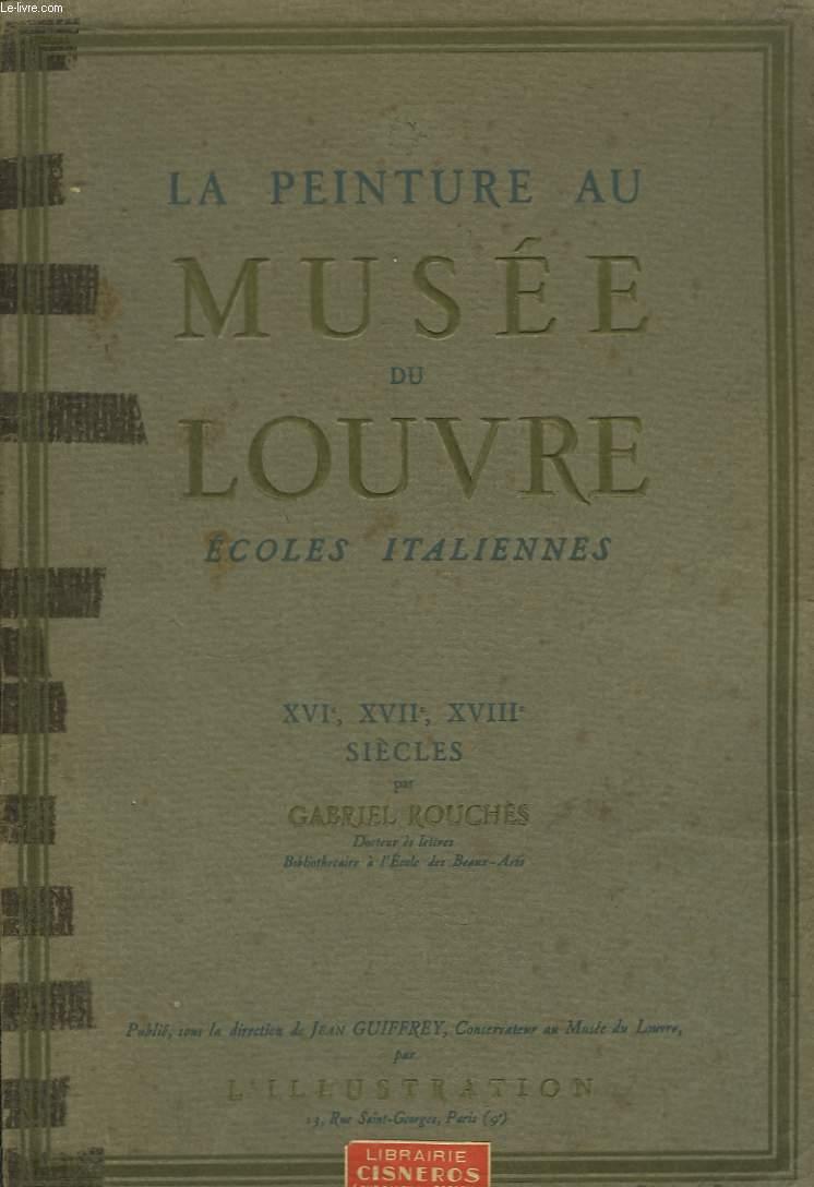 La Peinture au Musée du Louvre. Ecoles Italiennes. XVIe, XVIIe,  XVIIIe siècles.