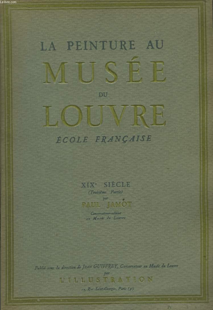 La Peinture au Musée du Louvre. Ecole Française. XIXe siècle, 3ème partie