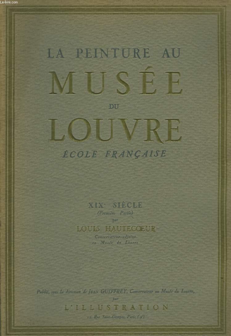 La Peinture au Musée du Louvre. Ecole Française. XIXeme siècle, 1ère partie.
