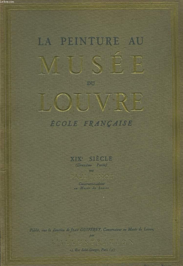 La Peinture au Musée du Louvre. Ecole Française. XIXe siècle, 2ème partie.