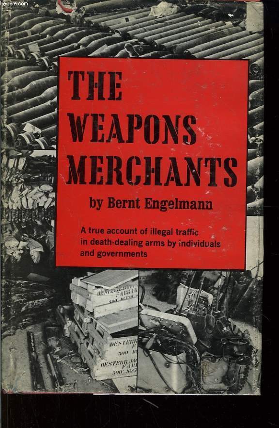 The Weapons Merchants.