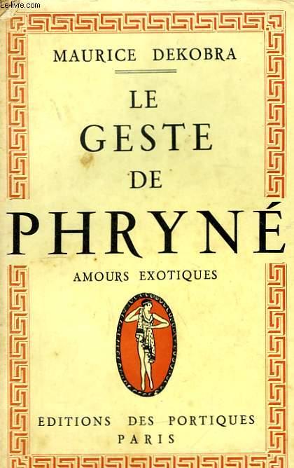 Le geste de Phryné. Amours exotiques.