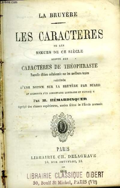 Les Caractères, ou les moeurs de ce siècle, suivi des Caractères de Théophraste.