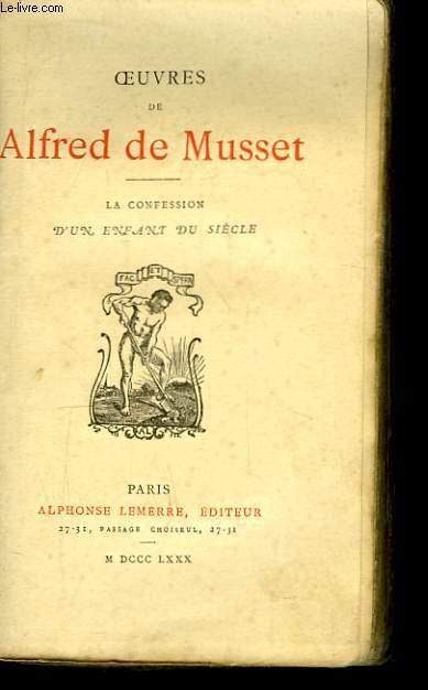 Oeuvres de Alfred de Musset. La Confession d'un enfant du siècle.
