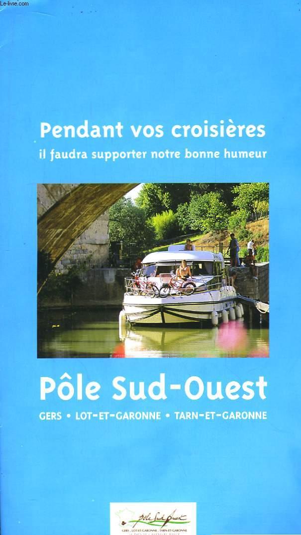 Pôle Sud-Ouest. Gers, Lot-et-Garonne, Tarn-et-Garonne.