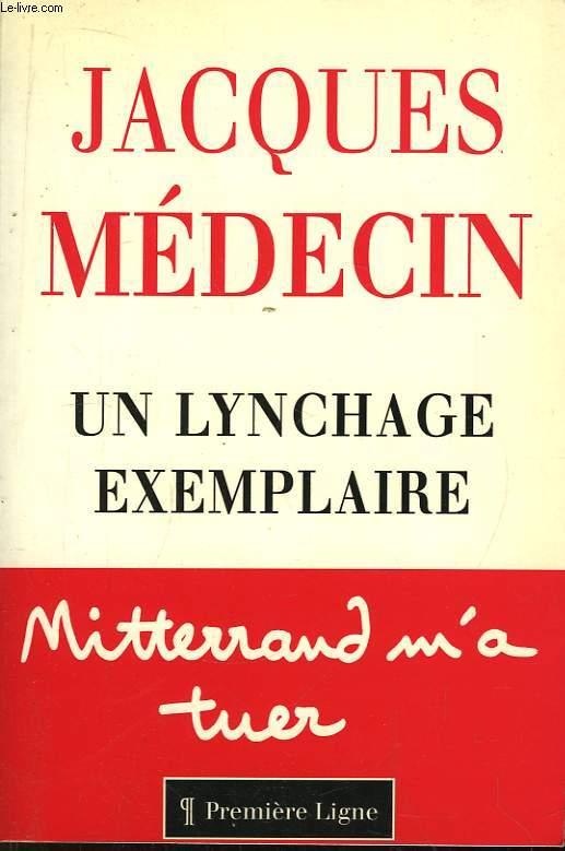 Un lynchage exemplaire. Mitterrand m'a tuer