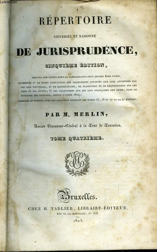 Répertoire, universel et raisonné de Jurisprudence. TOME 4 : CEN - COM