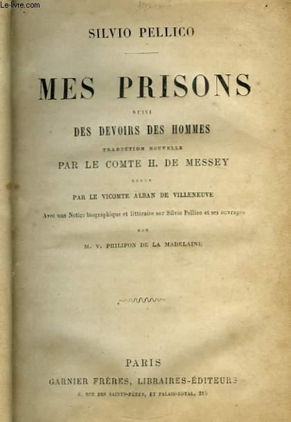 Mes Prisons, suivi des Devoirs des Hommes.