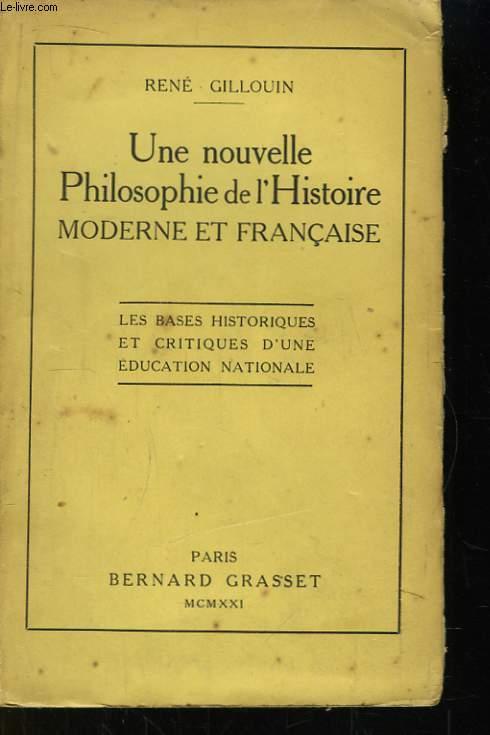 Une nouvelle Philosophie de l'Histoire, moderne et française.