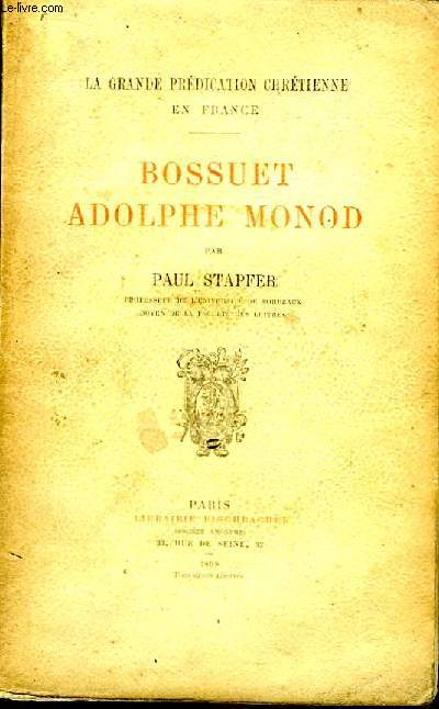 La Grande Prédication Chrétienne en France. Bossuet, Adolphe Monod