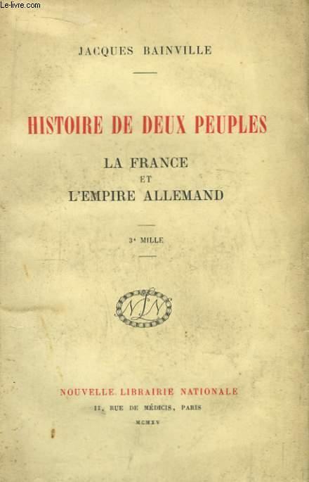 Histoire de deux peuples. La France et l'Empire Allemand