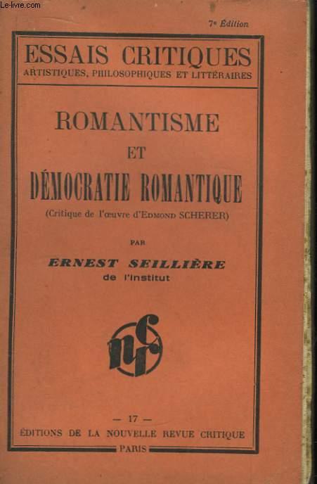 Romantisme et Démocratie Romantique (Critique de l'Oeuvre d'Edmond Scherer).