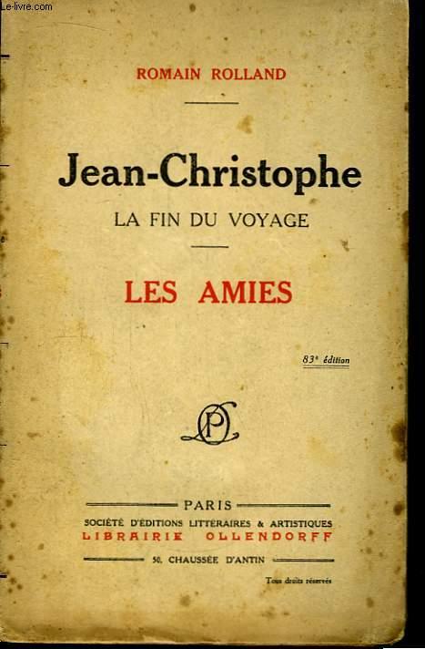 Les Amies. Jean-Christophe - La fin du voyage.