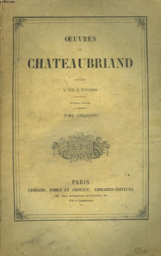 Oeuvres de Chateaubriand. TOME 5 : Le Génie du Christianisme.