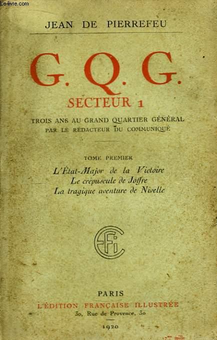 G.Q.G. Secteur 1. TOME 1er