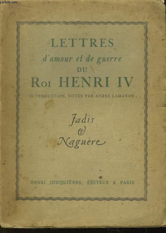 Lettres d'amour et de guerre du Roi Henri IV