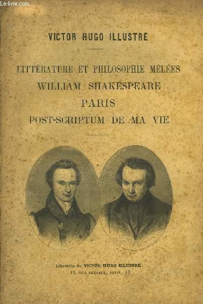 Littérature et Philosophie mêlées. William Shakespeare. Paris. Post-Scriptum de ma vie.
