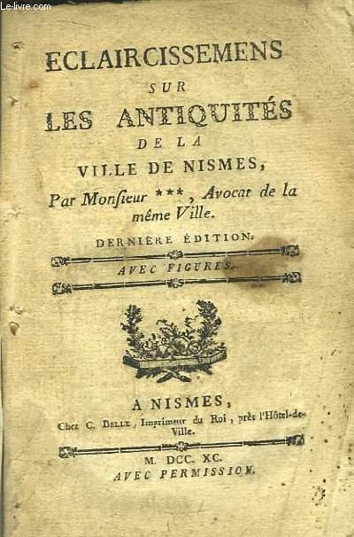 Eclaircissements sur les Antiquités de la Ville de Nismes.