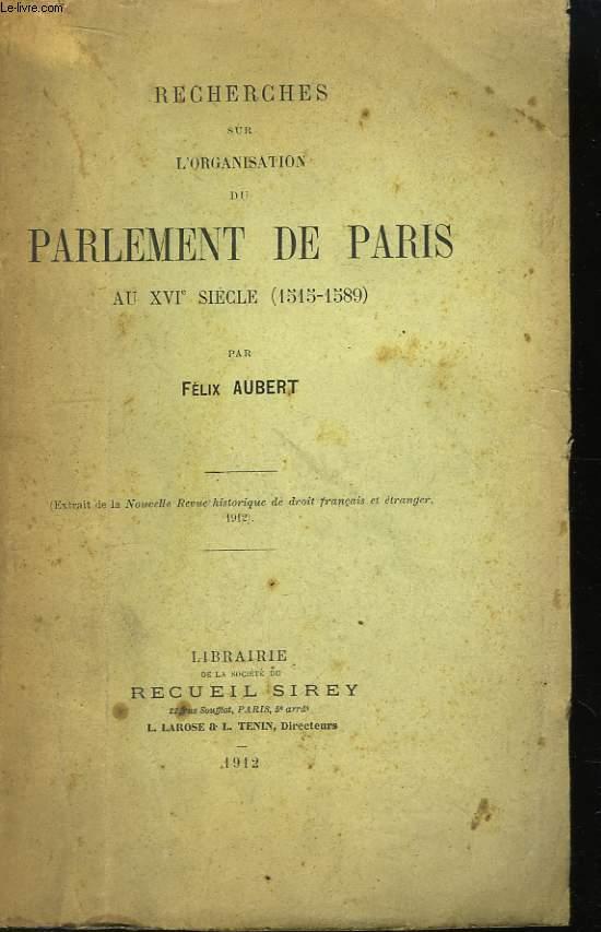 Recherches sur l'Organisation du Parlement de Paris au XVIe siècle (1515 - 1589)