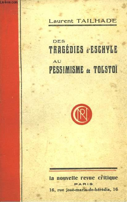 Des tragédies d'Eschyle au pessimisme de Tolstoï