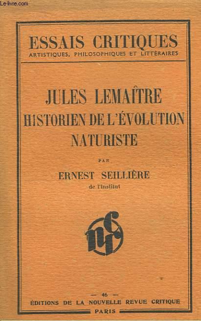 Jules Lemaitre, historien de l'évolution naturiste.