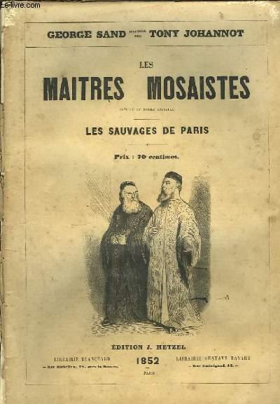 Les Maitres Mosaistes, suivi de Les Sauvages de Paris.