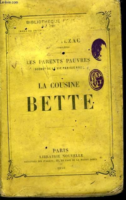 La Cousine Bette. Les Parents Pauvres (scènes de la vie parisienne).