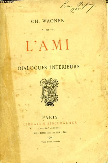 L'Ami. Dialogues Intérieurs.