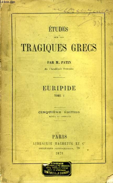 Etudes sur les Tragiques Grecs. Euridipe, Tome 1