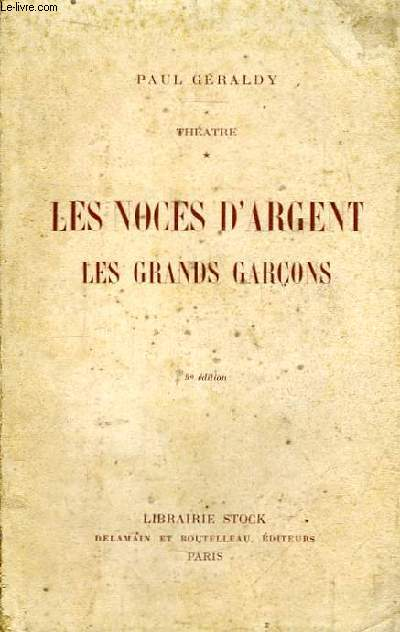Les Noces d'Argent. Les Grands Garçons.