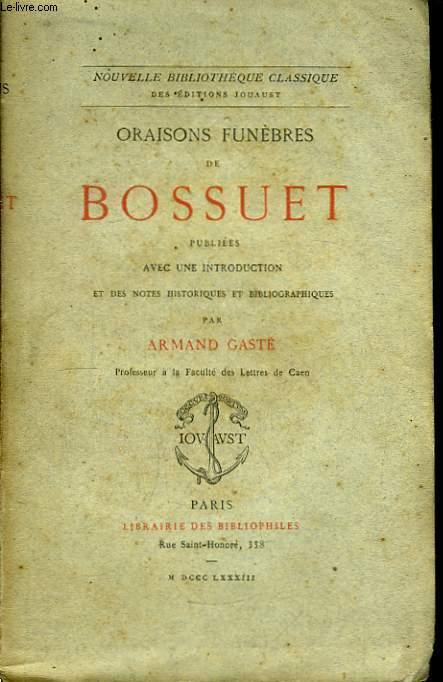 Oraisons Funèbres de Bossuet.