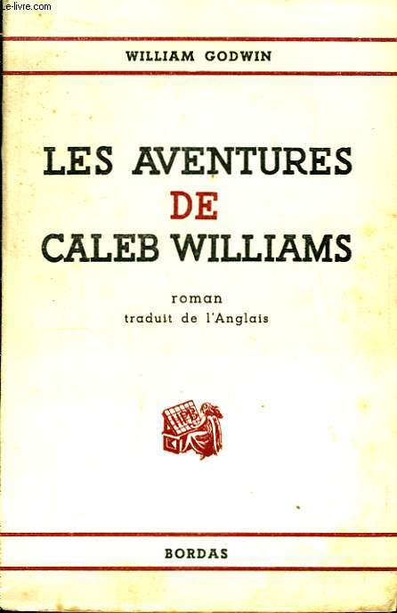 Les aventures de Caleb Williams.