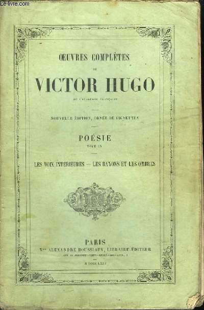 Oeuvres Complètes de Victor Hugo. Poésie, TOME IV. Les Voix Intérieures - Les rayons et les ombres.