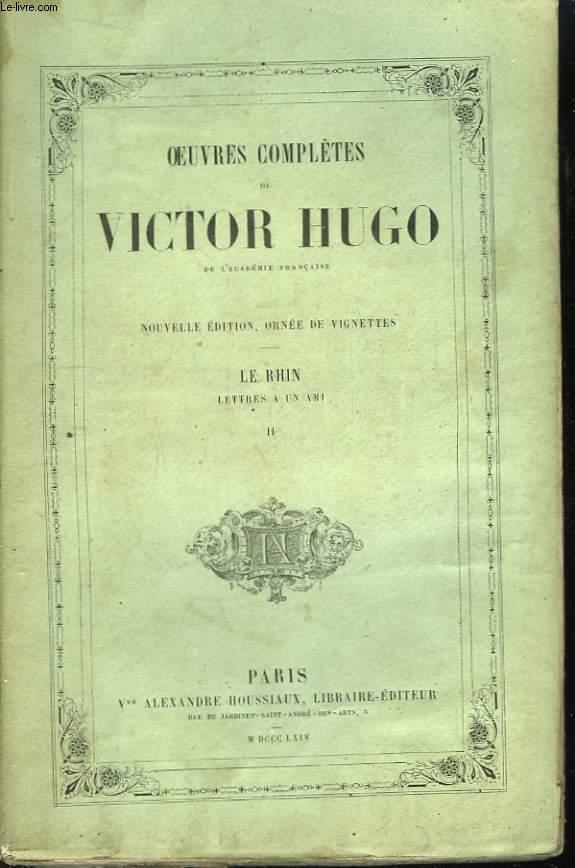 Oeuvres Complètes de Victor Hugo. Le Rhin, lettres à un ami. TOME II