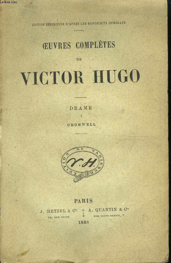 Oeuvres Complètes de Victor Hugo. Drame, Tome 1 : Cromwell.