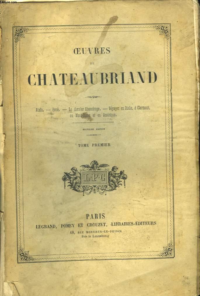 Oeuvres de Chateaubriand. TOME 1er : Atala, René, Le Dernier Abencerage, Voyages.