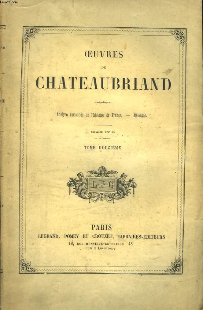 Oeuvres de Chateaubriand. TOME 12ème : Analyse raisonnée de l'Histoire de France - Mélanges.